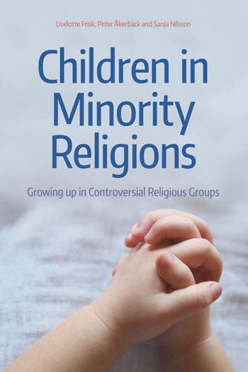 children-minority-religions-growing-up-in-controversial-religious-groups-liselotte-frisk-peter-akerback-sanja-nilson